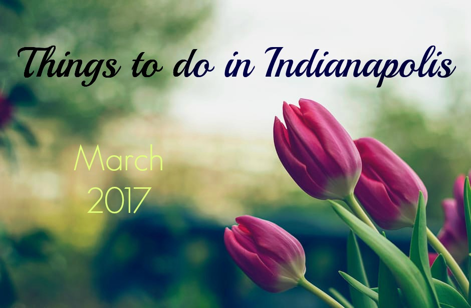 March Indianapolis Events